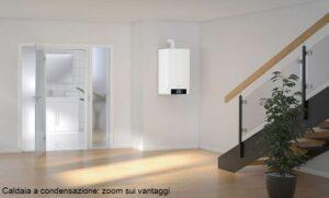 Caldaia a condensazione: zoom sui vantaggi