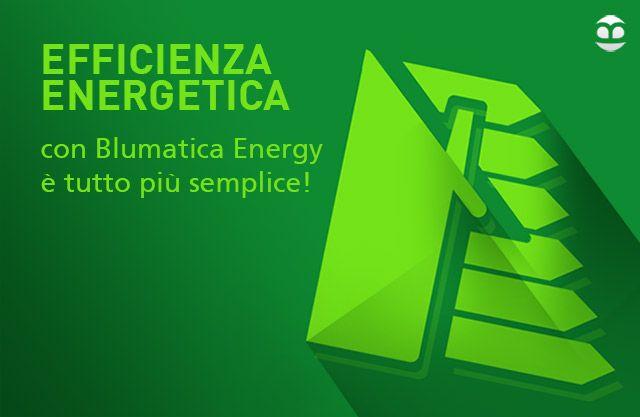 Efficienza energetica: con Blumatica Energy è tutto più semplice!