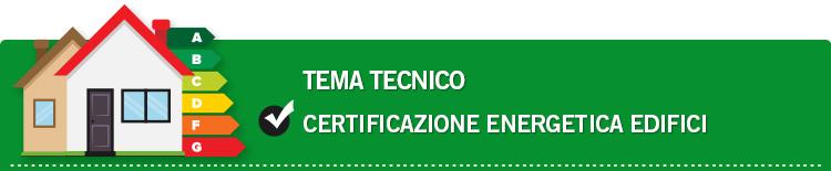 Tema tecnico: Certificazione energetica degli edifici