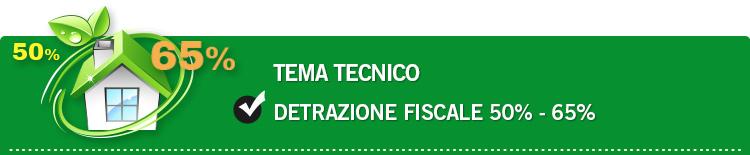 Tema tecnico: Detrazione fiscale 50% - 65%