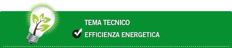 Tema tecnico: Efficienza energetica