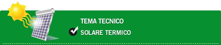 Tema tecnico: Solare termico