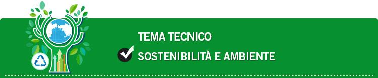 Tema tecnico: Sostenibilità e ambiente