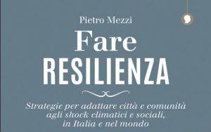 La resilienza urbana per rispondere alle emergenze climatiche