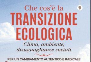 """La transizione ecologica: un libro per """"spiegarla bene"""""""