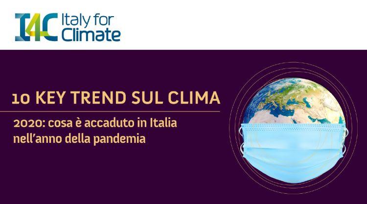 Rapporto 10 trend chiave sul clima 2020 nell'anno della pandemia realizzato da Italy for climate